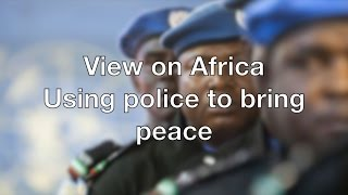 Download View on Africa: using police to bring peace Video