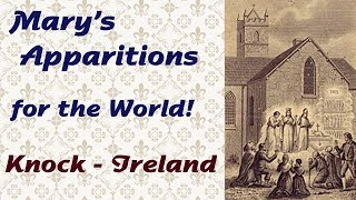Download Mary's Apparitions for the World: Knock Video