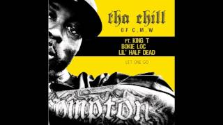 Download Tha Chill ft. King T, Bokie Loc & Lil' Half Dead - Let One Go Video