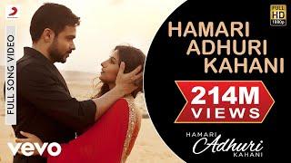 Hamari Adhuri Kahani Emraan Hashmi , Vidya Balan , Arijit