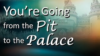 Download YOU'RE GOING FROM THE PIT TO THE PALACE!! Video