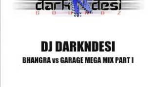 Download Dj Darkndesi - Bhangra vs Garage Megamix Part 1 Video