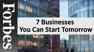 Download 7 Businesses You Can Start Tomorrow | Forbes Video