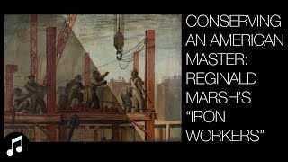 Download The conservation of ″Iron Workers″ by Reginald Marsh Video