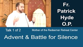 Download Battle for Silence - Advent Reflection - Fr. Patrick Hyde - 1 of 2 Video