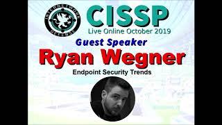 Download CISSP 2019: Ryan Wegner - End Point Security Trends with Host Larry Greenblatt Video