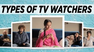 Download Types of TV Watchers | MostlySane Video