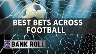 Download Best Bets Across European Football | The Bankroll | 22/09/17 Video