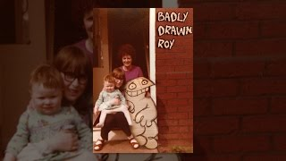 Download Badly Drawn Roy Video