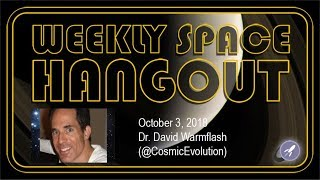 Download Weekly Space Hangout: Oct 3, 2018 - Dr. David Warmflash Video