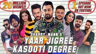 Download Yaar Jigree Kasooti Degree - Sharry Mann | Mista Baaz | Latest Punjabi Song 2018 Video