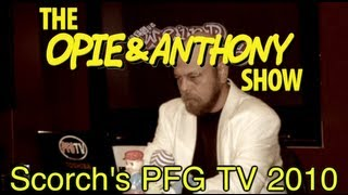 Download Opie & Anthony: Scorch's PFG TV (2010) Video