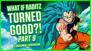 Download WHAT IF RADITZ TURNED GOOD? PART 9 | A Dragonball Discussion Video