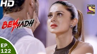 Download Beyhadh - बेहद - Ep 122 - 29th Mar, 2017 Video