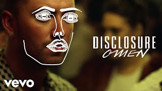 Download Disclosure - Omen ft. Sam Smith Video