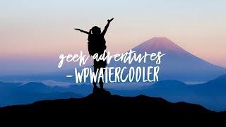 Download EP273 - Geek Adventures - WPwatercooler Video
