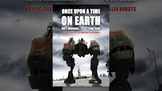 Download Once Upon a Time On Earth Video