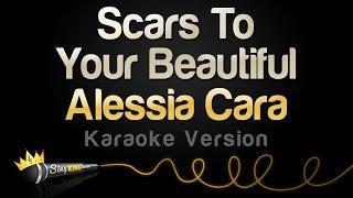 Download Alessia Cara - Scars To Your Beautiful (Karaoke Version) Video