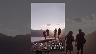 Download When the Ocean Met the Sky Video