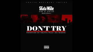 Download Shatta Wale - Don't Try [Criss Waddle Diss] (Audio Slide) Video