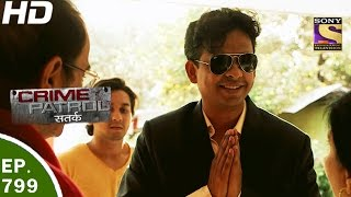 Download Crime Patrol - क्राइम पेट्रोल सतर्क - Ep 799 -Case 31 / 2017- 5th May, 2017 Video