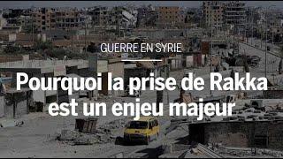 Download Guerre en Syrie : pourquoi la prise de Rakka est un enjeu majeur Video