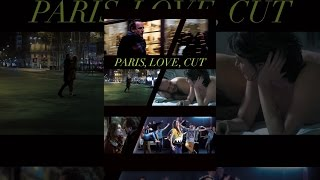 Download Paris, Love, Cut (subbed) Video