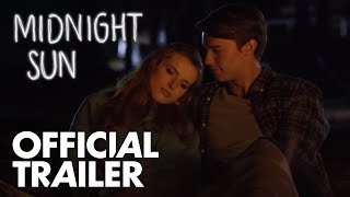 Download Midnight Sun | Official Trailer [HD] | Open Road Films Video