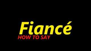 Download How to pronounce fiancé Video