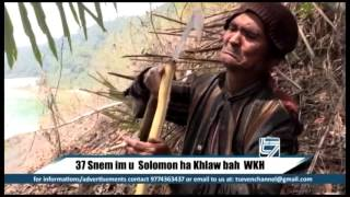 Download 37 SNEM IM U SOLOMON 'TARZAN' HA KHLAWBAH WEST KHASI HILLS Video