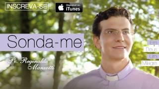 Download Padre Reginaldo Manzotti - Sonda-me (CD Em Deus Um Milagre) Video