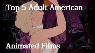 Download Top 5 Adult American Animated Films Video