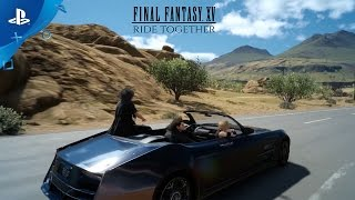 Download FINAL FANTASY XV - ″Ride Together″ Launch Trailer | PS4 Video