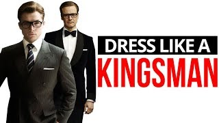 Download How To Dress Like A Kingsman | 10 Style Secrets To Steal From The Kingsmen's Dress Code Video