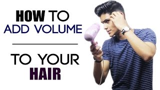 Download How To ADD VOLUME To Your Hair | Men's Hairstyle Tips | Quick Blow Drying Tips | Mayank Bhattacharya Video