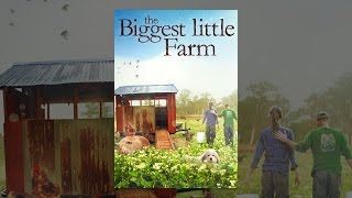 Download The Biggest Little Farm Video