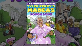 Download Tyler Perry's Madea's Tough Love Video