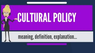Download What is CULTURAL POLICY? What does CULTURAL POLICY mean? CULTURAL POLICY meaning & explanation Video