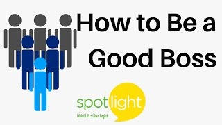 Download ″How to Be a Good Boss″ - practice English with Spotlight Video