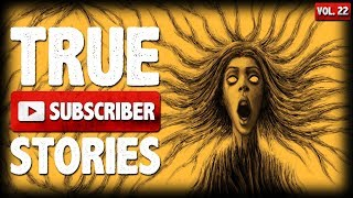 Download My Mother Is Insane | 10 True Scary Subscriber Horror Stories (Vol. 22) Video