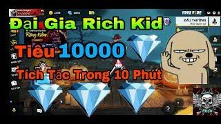 Download [ Garena Free Fire ] Đại Gia Rich Kid Thành Viên WAG - Tiêu 10k KC Tích Tắc Trong 10 Phút 😎 Video