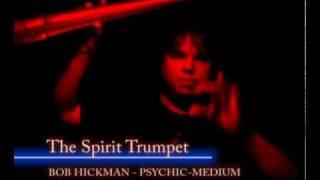 Download The Mystical Spirit Trumpet with Bob Hickman Psychic Medium Video