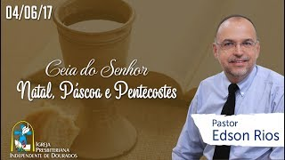 Download CULTO DOMINICAL (CEIA DO SENHOR) - PR. EDSON RIOS -NATAL PÁSCOA PENTECOSTES - 19:15- HORAS Video