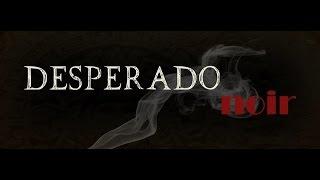 Download Desperado Noir - Trailer 1 Video