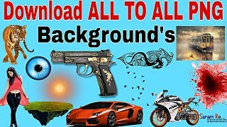 Download Download all to all pngs AND Background /ALL PNG material here 2017..so watch this video Video