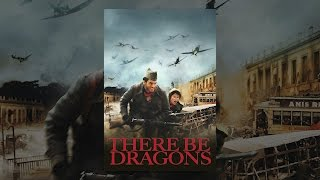 Download There Be Dragons Video