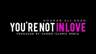 Download You're Not in Love - You're Just Hormonal - Islamic Reminder Video