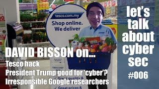 Download David Bisson on the Tesco hack plus President Trump & 'The Cyber'   Let's talk about cyber sec #06 Video