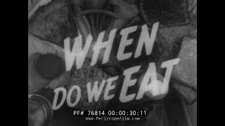 Download WHEN DO WE EAT WARTIME NUTRITION & WORKING CONDITIONS FILM 1944 76814 Video