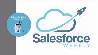 Download Release In Action: Winter '18 - Salesforce Weekly Video